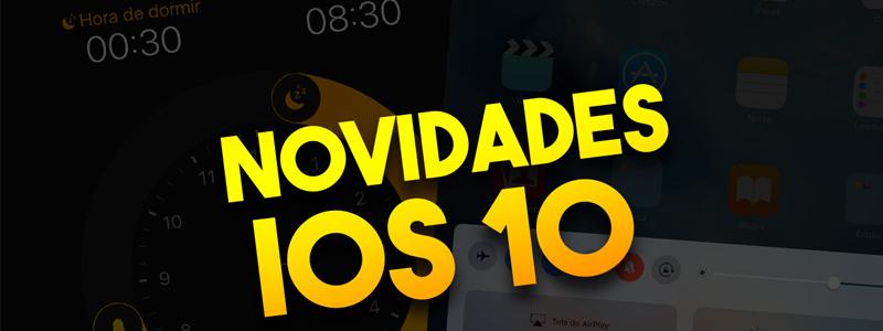 Saiba as Principais Novidades no IOS 10