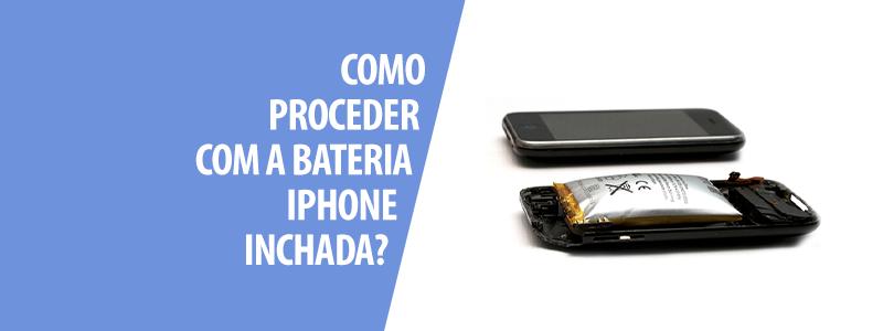 Como Proceder Com a Bateria iPhone Inchada