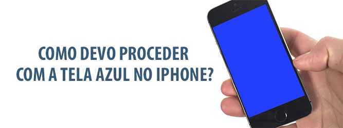 Como Proceder Com a Tela Azul no iPhone?