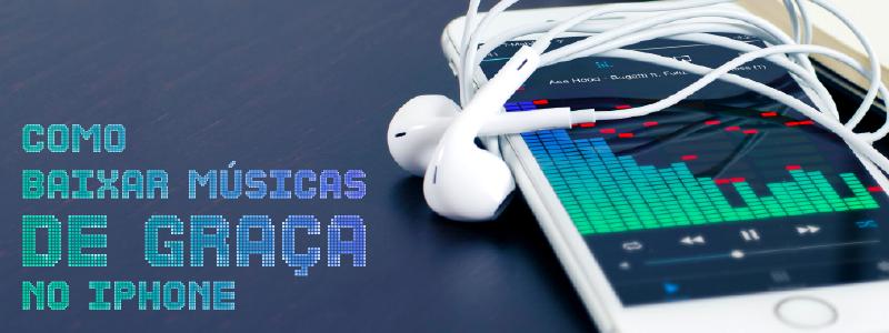Como Baixar Músicas de Graça no iPhone