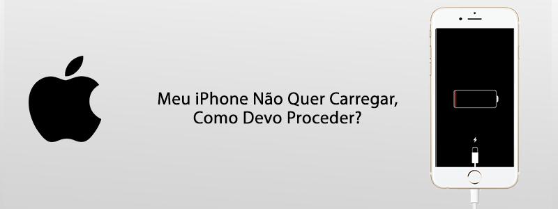 Meu iPhone Não Quer Carregar, Como Devo Proceder?