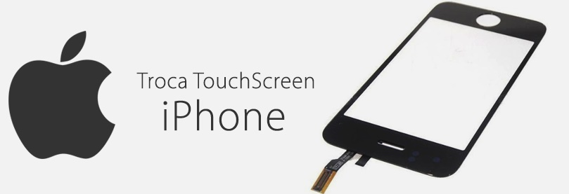 Troca-TouchSceen-iPhone